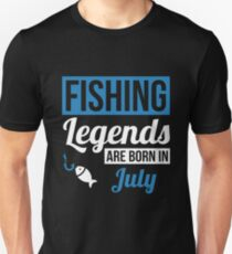 Fishing Legends Are Born In July T-Shirt