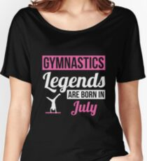 Gymnastics Legends Are Born In July Women's Relaxed Fit T-Shirt