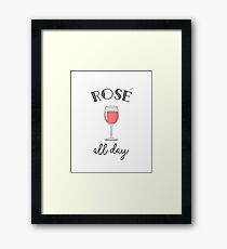 Rose All Day - Wine Lover Print - Funny Typography Framed Print