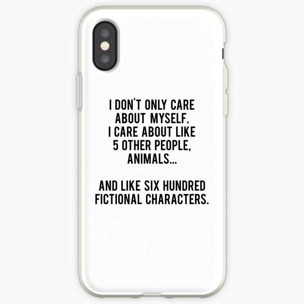 No sólo me preocupo por mí mismo. Me importan como 5 otras personas, animales y como seiscientos personajes de ficción Funda y vinilo para iPhone