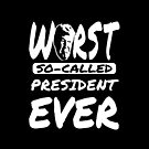 Trump Worst Ever by EthosWear