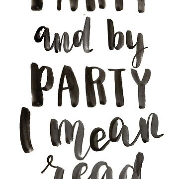 I like to party and by party I mean read books by ychty