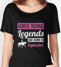 Horse Riding Legends Are Born In September Women's Relaxed Fit T-Shirt
