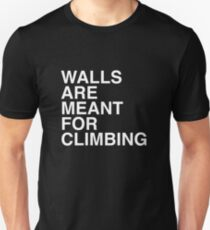 Walls Are Meant For Climbing Unisex T-Shirt