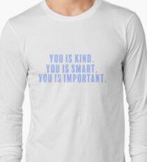Kind. Smart. Important.  Long Sleeve T-Shirt