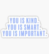 Kind. Smart. Important.  Sticker
