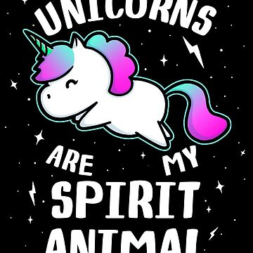 Unicorns Are My Spirit Animal by perdita00