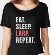 Eat. Sleep. LARP. Repeat. | Funny LARP Design Women's Relaxed Fit T-Shirt