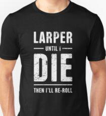 LARPer Until I Die | Funny LARP Quote T-Shirt