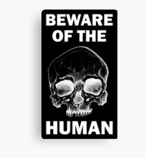 Beware Of The Human - White Canvas Print