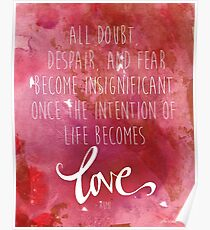Once the intention of life becomes love, Rumi Quote Poster