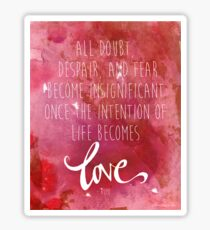 Once the intention of life becomes love, Rumi Quote Sticker