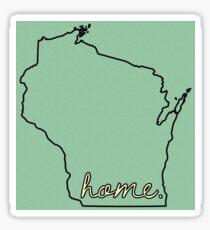 """Wisconsin is home"" Sticker"