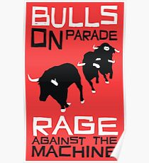 Bulls On Parade  Poster