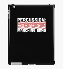 Percussion, The Bacon Of Marching Band iPad Case/Skin