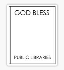 God Bless Public Libraries Sticker