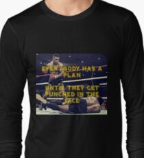 Mike Tyson - Everybody has a plan until they get punched in the face Long Sleeve T-Shirt