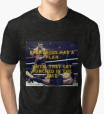 Mike Tyson - Everybody has a plan until they get punched in the face Tri-blend T-Shirt