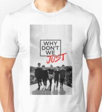 why dont we just T-Shirt
