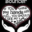 Herz eines Türstehers. Wenn du denkst, dass meine Hände voll sind, solltest du mein Herz sehen. von flamingarts