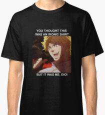 BUT IT WAS ME DIO Shirt - JoJo's Bizarre Adventure Dio Brando Classic T-Shirt