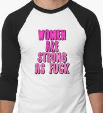 Women Are Strong as Fuck T-Shirt