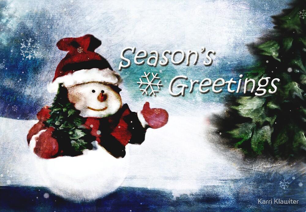 Season's Greetings by Karri Klawiter