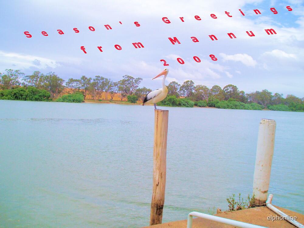 Season's greetings from Mannum 2008. by elphonline