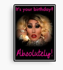 Drag Cards - Gia Gunn: It's Your Birthday? Absolutely! Canvas Print