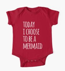 Choose To Be A Mermaid Funny Quote Kids Clothes
