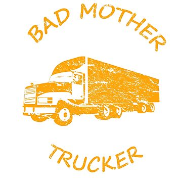 Bad Mother Trucker by IGCD