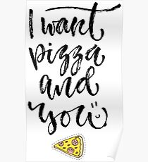 I want pizza and you Poster