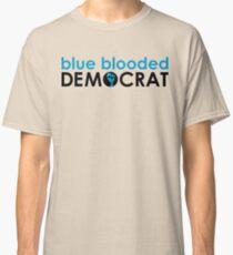 blue blooded democrat Classic T-Shirt
