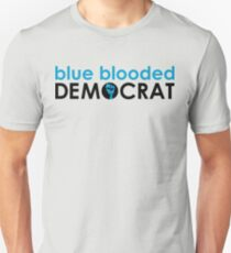 blue blooded democrat T-Shirt