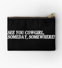 See You Cowgirl, Someday, Somewhere! - Cowboy Bebop Zipper Pouch