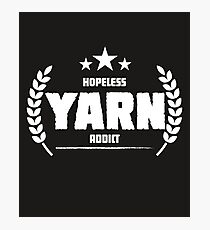 Hopeless Yarn Addict Funny Addiction  Photographic Print