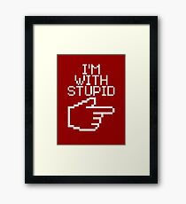 I'm with Stupid Framed Print