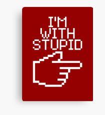 I'm with Stupid Canvas Print