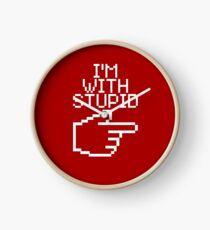 I'm with Stupid Clock