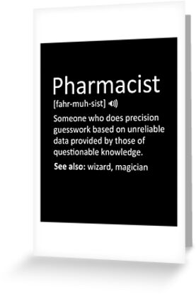 Funny pharmacist definition sarcastic meaning greeting cards by funny pharmacist definition sarcastic meaning by japaneseinkart m4hsunfo Images