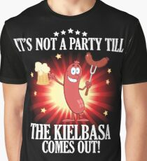 It's not a party till the Kielbasa comes out Graphic T-Shirt