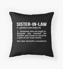 Sister-In-Law Funny Meaning Noun Fun Sister Gag Gift Throw Pillow