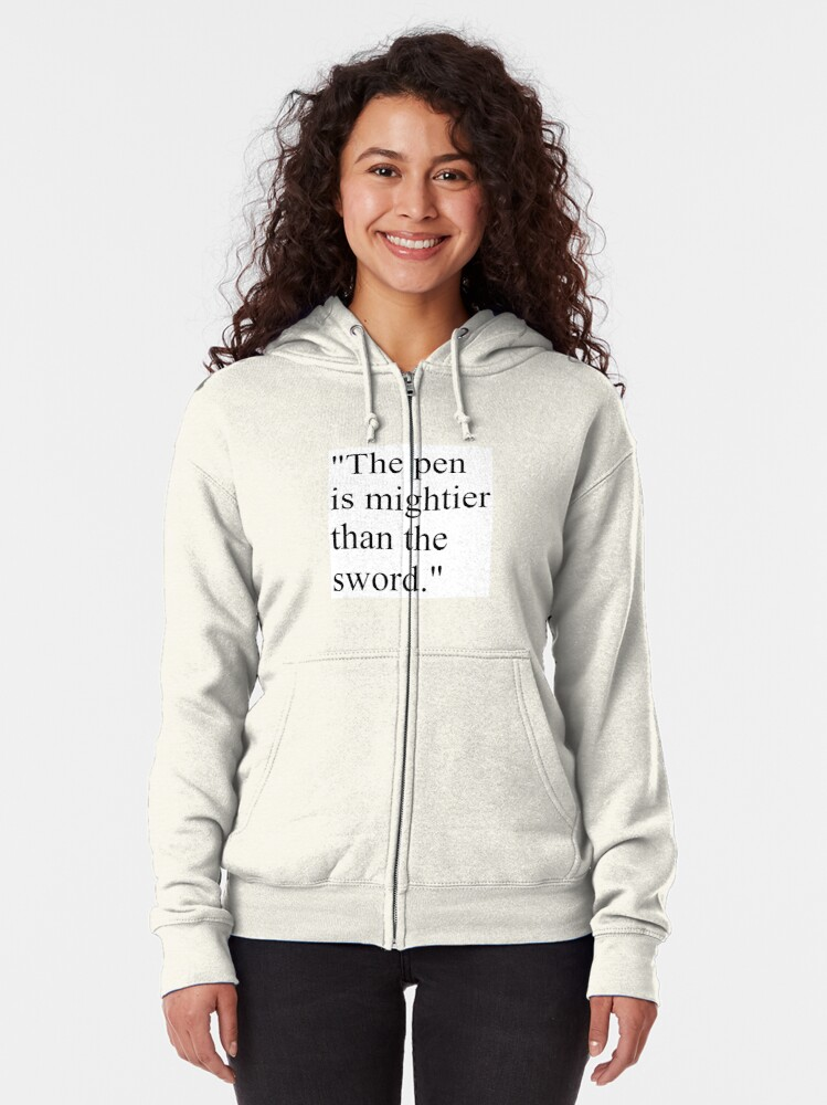 Alternate view of Proverb: The pen is mightier than the sword. #Proverb #pen #mightier #sword. Пословица: Перо сильнее меча Zipped Hoodie