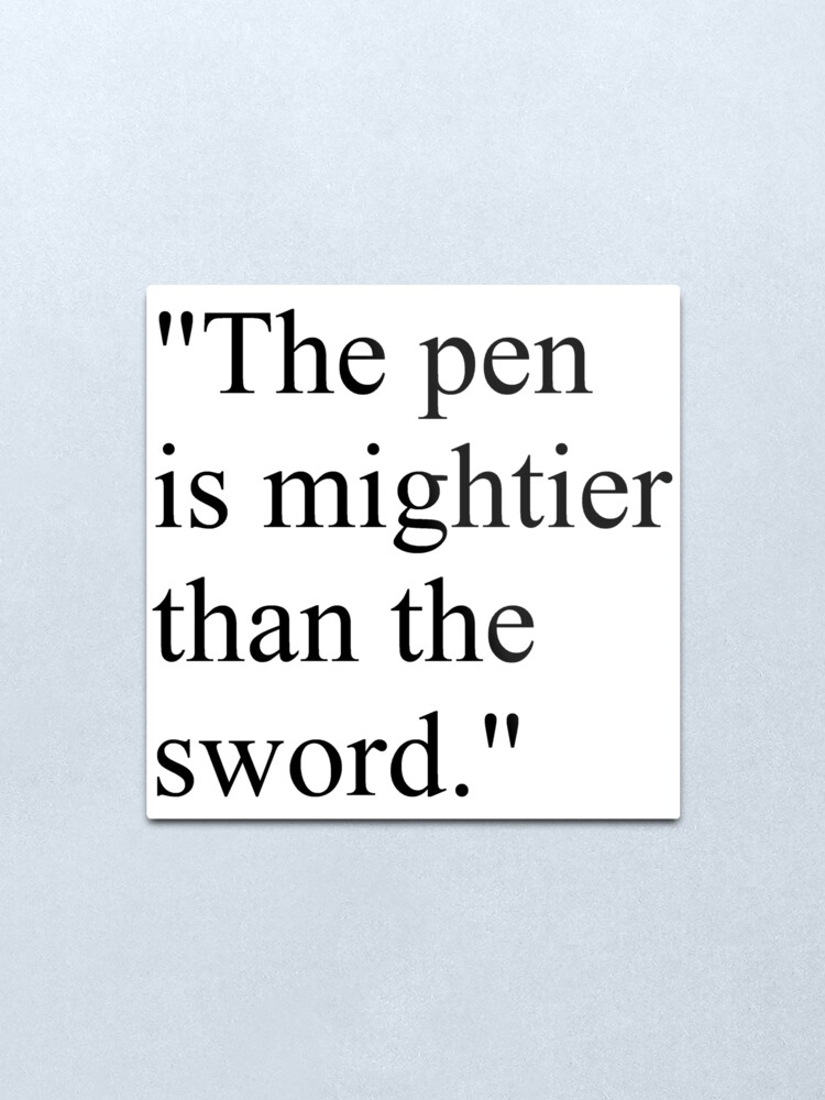Alternate view of Proverb: The pen is mightier than the sword. #Proverb #pen #mightier #sword. Пословица: Перо сильнее меча Metal Print