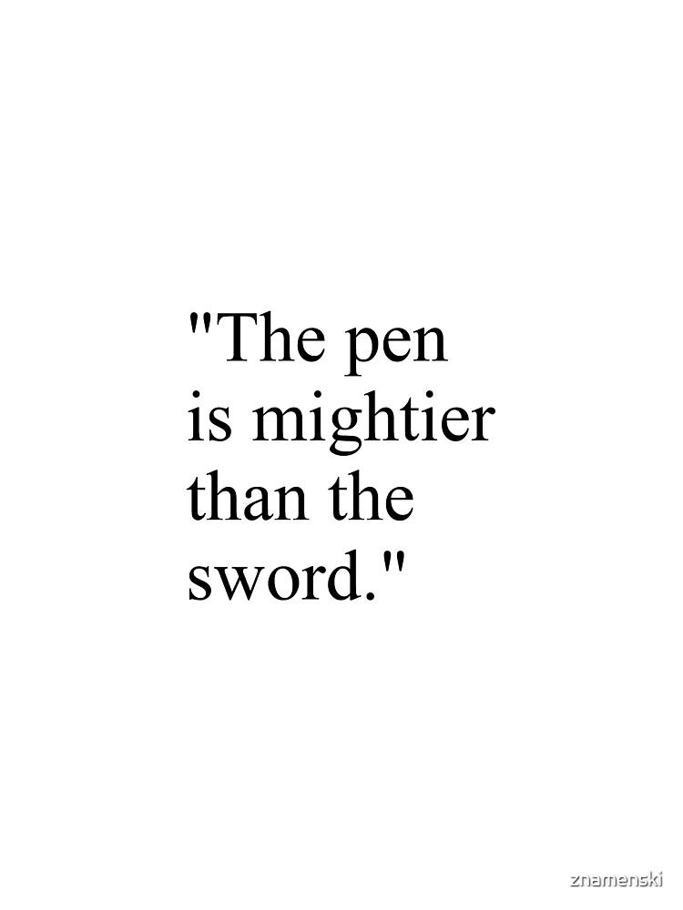 Proverb: The pen is mightier than the sword. #Proverb #pen #mightier #sword. Пословица: Перо сильнее меча by znamenski