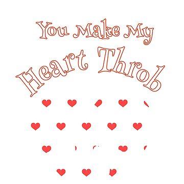 You Make My Heart Throb - Valentine Shirt for Nurse by tuffkitty
