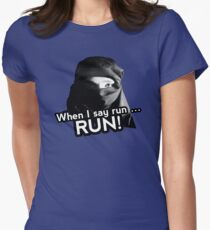 When I say run … RUN! Women's Fitted T-Shirt