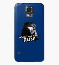 When I say run … RUN! Case/Skin for Samsung Galaxy