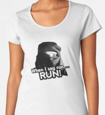 When I say run … RUN! Women's Premium T-Shirt