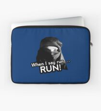 When I say run … RUN! Laptop Sleeve